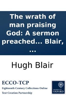 The wrath of man praising God: A sermon preached in the High