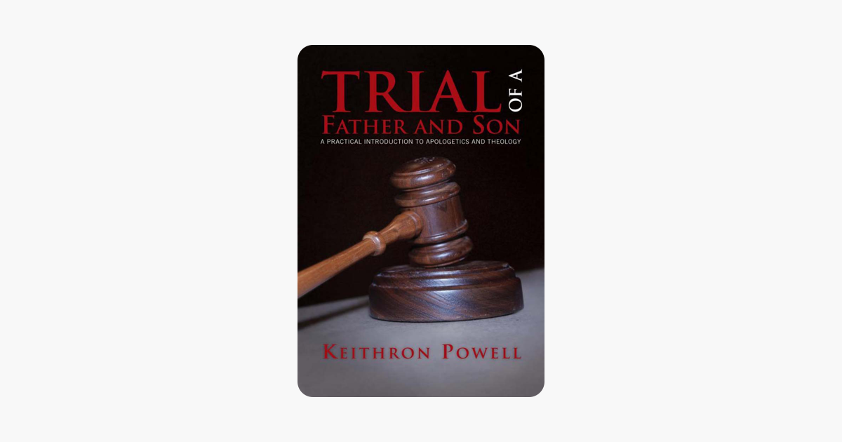 Trial of a Father and Son: A practical introduction to Apologetics and Theology