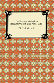 The Untimely Meditations (Thoughts Out of Season Parts I and II) book