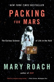 Packing for Mars - Mary Roach by  Mary Roach PDF Download