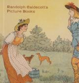 Randolph Caldecott's Picture Books