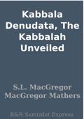 Kabbala Denudata, The Kabbalah Unveiled