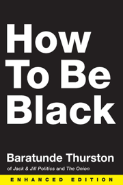 How to Be Black (Enhanced Edition) (Enhanced Edition)