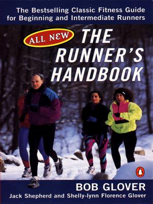 The Runner's Handbook - Bob Glover, Jack Shepherd & Shelly-lynn Florence Glover book