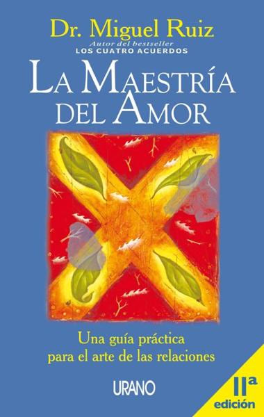 La maestría del amor por Don Miguel Ruiz