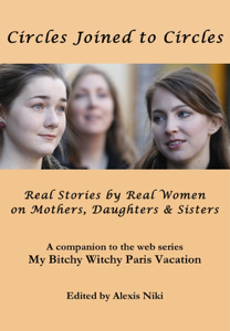 Circles Joined to Circles: Real Stories by Real Women on Mothers, Daughters & Sisters Book Review