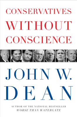 Conservatives Without Conscience - John W. Dean book