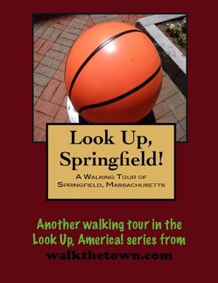 A Walking Tour of Springfield, Massachusetts