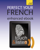 Perfect Your French: Teach Yourself (Enhanced Edition)
