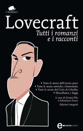 Tutti i romanzi e i racconti - Howard Phillips Lovecraft