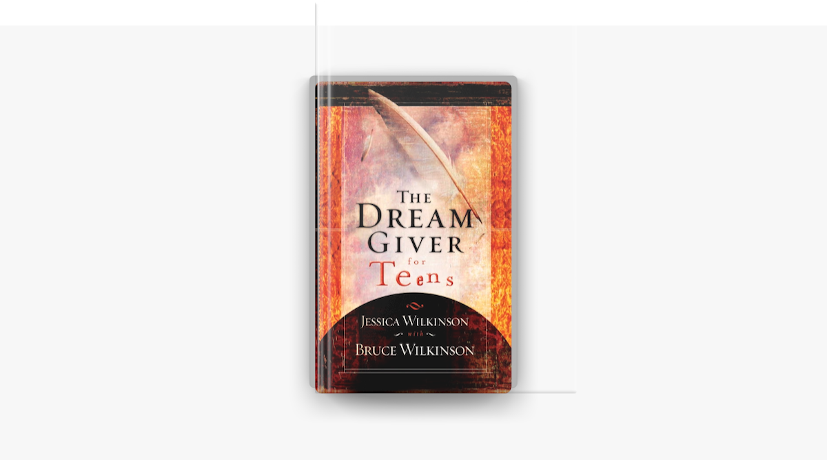 The Dream Giver for Teens - Jessica Wilkinson & Bruce Wilkinson