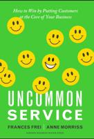 Frances Frei & Anne Morriss - Uncommon Service artwork