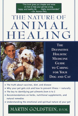 The Nature of Animal Healing - Martin Goldstein, D.V.M. book