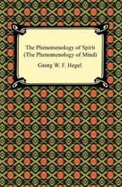 The Phenomenology of Spirit (The Phenomenology of Mind) book