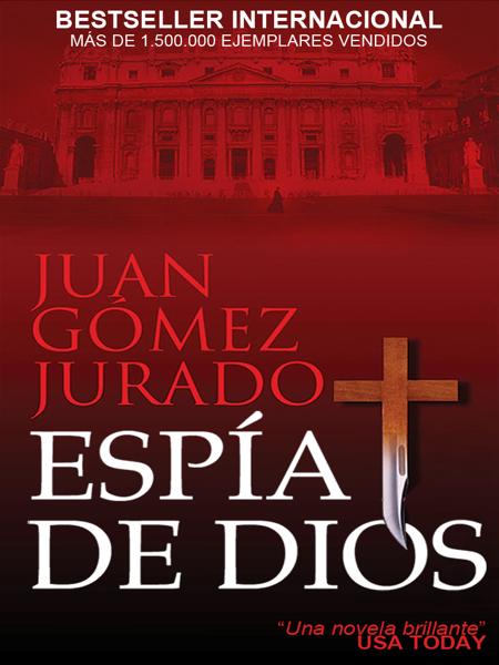 Espía de Dios por Juan Gómez-Jurado