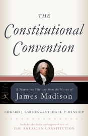 The Constitutional Convention - James Madison, Edward J. Larson & Michael P. Winship by  James Madison, Edward J. Larson & Michael P. Winship PDF Download