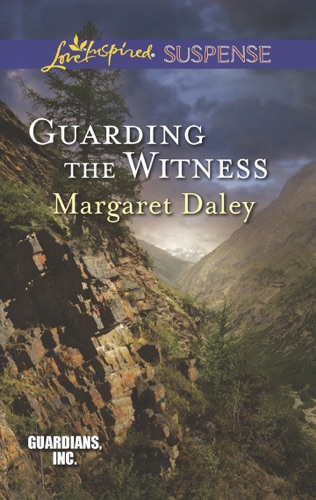 Margaret Daley - Guarding the Witness
