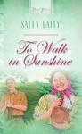 To Walk In Sunshine