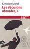Les décisions absurdes (Tome 2)  - Christian Morel
