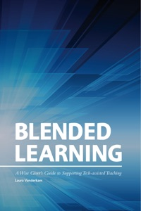 Blended Learning: A Wise Giver's Guide to Supporting Tech-assisted Teaching