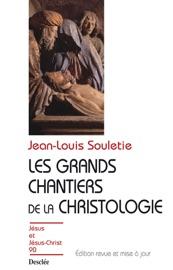 Download and Read Online Les grands chantiers de la christologie