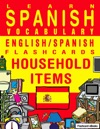 Learn Spanish Vocabulary EnglishSpanish Flashcards - Household Items