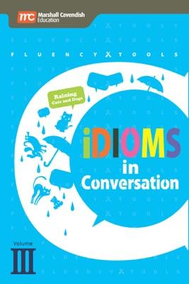 Fluency Tools: Idioms in Conversation Volume 3