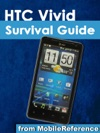 HTC Vivid Survival Guide