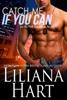 Liliana Hart - Catch Me If You Can  artwork