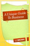 A Unique Guide to Business