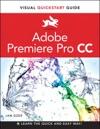 Premiere Pro CC Visual QuickStart Guide