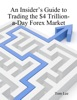 An Insider's Guide to Trading the $4 Trillion-a-Day Forex Market