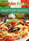 Spaghetti and Tagliatelle
