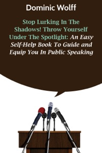 Stop Lurking in the Shadows! Throw Yourself Under the Spotlight