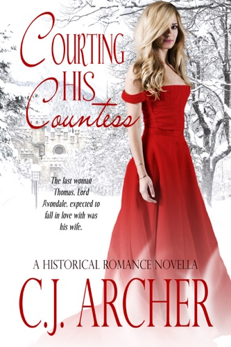 C.J. Archer - Courting His Countess