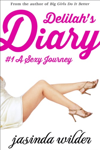 Jasinda Wilder - Delilah's Diary #1: A Sexy Journey