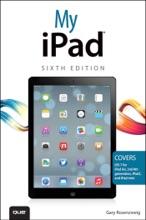 My iPad (covers iOS 7 on iPad Air, iPad 3rd/4th generation, iPad2, and iPad mini), 6/e
