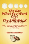 The Eat What You Want Diet Aka The Shrwalk Shrink And Walk Diet