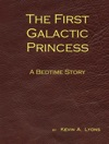 The First Galactic Princess A Bedtime Story