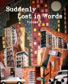 Suddenly Lost In Words Volume 2