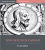Plutarch's Lives: Life of Julius Caesar