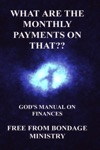 What Are The Monthly Payments On That Gods Manual On Finances