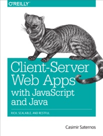 Client Server Web Apps With Javascript And Java