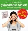 Gymnastique faciale en vidéo : remodelez votre visage