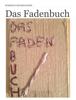 Martin SchmeiГџ, Denny Tumlirsch & Christoph Renz - Das Fadenbuch Grafik