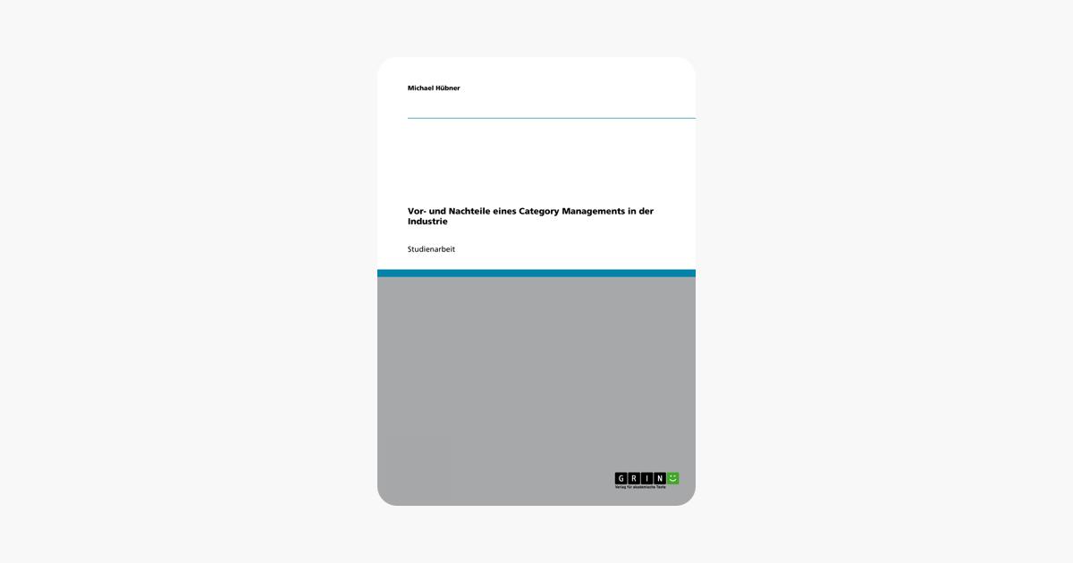 Vor- und Nachteile eines Category Managements in der Industrie (German Edition)
