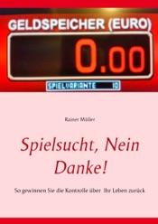 Download and Read Online Spielsucht, nein danke!