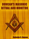 Duncans Masonic Ritual And Monitor