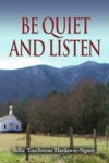 Be Quiet And Listen