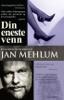 Jan Mehlum - Din eneste venn artwork